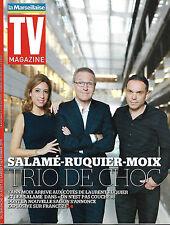 """TV MAGAZINE N°22099 30 AOUT 2015  RUQUIER, SALAME & MOIX """"ON N'EST PAS COUCHE"""""""