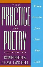 The Practice of Poetry: Writing Exercises From Poets Who Teach