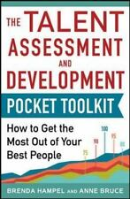 Talent Assessment and Development Pocket Tool Kit: How to Get the Most out of Yo