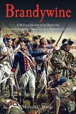 Brandywine: A Military History of the Battle that Lost Philadelphia but Saved ..