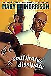 Soulmates Dissipate by Mary B. Morrison (2002, Paperback)