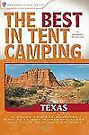 The Best in Tent Camping: Texas: A Guide for Car Campers Who Hate RVs,-ExLibrary