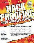 Hack Proofing - Your Wireless Network by Erif Ouellet, Christian Barnes and...