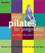 Easy Pilates for Pregnancy: Any Stage  Any Place  Any Time