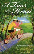 A Tour of the Heart: A Seductive Cycling Trip Through France by Clemente, Marib