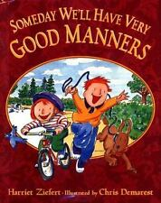 Someday We'll Have Very Good Manners-ExLibrary