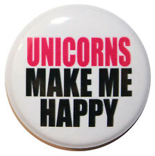 "1"" (25mm) 'UNICORNS MAKE ME HAPPY' Button Badge Pin - High Quality Custom Badge"