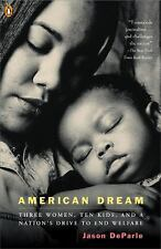 American Dream : Three Women, Ten Kids, and a Nation's Drive to End Welfare...