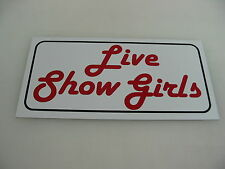 LIVE SHOW GIRLS Sign 4 Pool Hall Bar dance Strip club Man Cave Stripper Dancers
