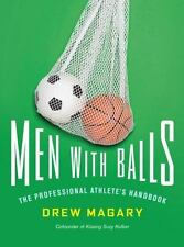 Men with Balls: The Professional Athlete's Handbook by Magary, Drew