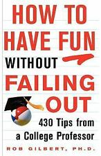 Robert Gilbert - How To Have Fun Without Failing Out - Paperback, Like New