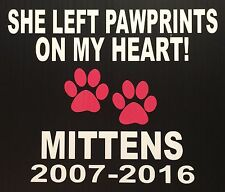 She Left Pawprints On My Heart Pet  In Memory Of Decal Sticker Cat Dog Girl