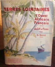 TERRES LOINTAINES L' ouest Africain Français G SPITZ 1947