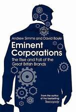 Eminent Corporations: The Rise and Fall of the Great British Brands,David Boyle,