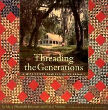 Threading the Generations : A Mississippi Family's Quilt Legacy by Carol...