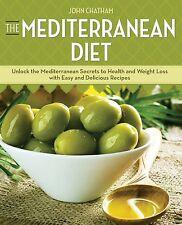 The Mediterranean Diet: Unlock the Mediterranean Secrets to Health and Weight...