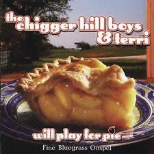 Chigger Hill Boys & Terri Will Play For Pie CD