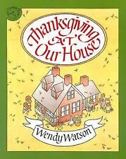 Thanksgiving at Our House, Wendy Watson, Good Book