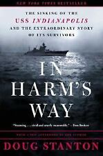 In Harm's Way : The Sinking of the USS Indianapolis and the Extraordinary...