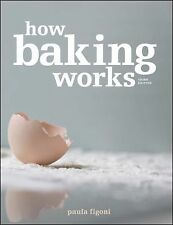 How Baking Works: Exploring the Fundamentals of Baking Science by Paula Figon...