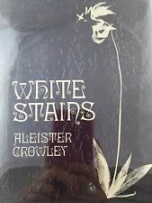 WHITE STAINS BY ALEISTER CROWLEY *LTD EDITION*