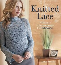 Knitted Lace : A Collection of Favorite Designs from Interweave by Anne...