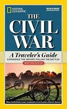 National Geographic the Civil War : A Traveler's Guide by National Geographic...