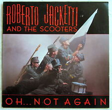 "12"" LP - OH...NOT AGAIN - Roberto Jacketti and The Scooters"
