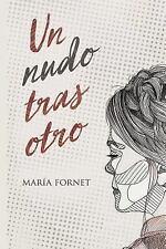 Un Nudo Tras Otro by Maria Fornet (2015, Paperback)