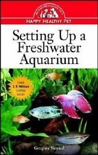NEW - Setting Up a Freshwater Aquarium: An Owner's Guide to a Happy Healthy Pet