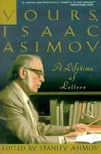 Yours, Isaac Asimov: A Life in Letters