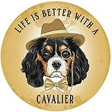 Life Is A Better With A Cavalier large, round steel sign 300mm diameter (og)