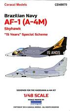 "Caracal Decals 1/48 DOUGLAS AF-1 (A-4M) SKYHAWK Brazilian Navy ""15 Years"" Scheme"