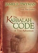 The KABBALAH CODE: A True Adventure by James F. Twyman, New