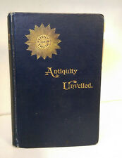 Antiquity Unveiled Oriental Publishing Co 1912 Third Edition Occult Freemasonry