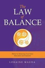 The Law of Balance : Thrive by Balancing Your Inner Masculine and Feminine by...