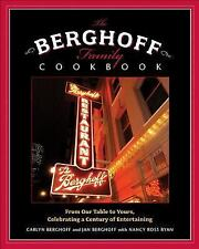 The Berghoff Family Cookbook: From Our Table to Yours, Celebrating a Century of