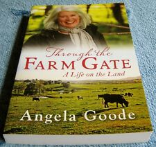 Angela Goode - THROUGH THE FARM GATE - A Life on the Land - Like New - Book