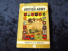 THE TRUE BOOK ABOUT THE BRITISH ARMY by MAJOR A.R.P.BURGESS ~ 1st EDITION H/B ~