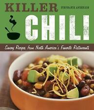 Killer Chili:  Savory Recipes from North AmericaÆs Favorite Chilli Restaurants