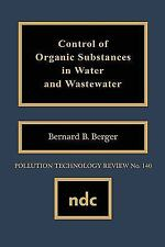 Control of Organic Subst. in Water&Wastewater (Pollution Technology Review)