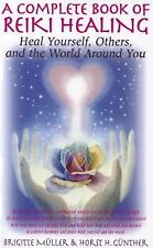 Complete Book of Reiki Healing : Heal Yourself, Others, and the World Around...