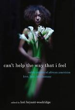 New, Can't Help the Way That I Feel: Sultry Stories of African American Love, Lu