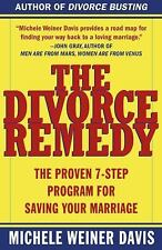 The Divorce Remedy : The Proven 7-Step Program for Saving Your Marriage by Miche