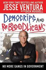 Democrips and ReBLooDLicans : No More Gangs in Government by Jesse Ventura...