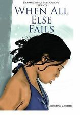 When All Else Fails : Ava's Story Part 2 by Christian Cashelle (2014, Paperback)