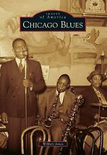 Images of America: Chicago Blues by Wilbert Jones (2014, Paperback)