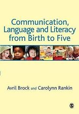 Communication, Language and Literacy from Birth to Five, Avril Brock, Carolynn R