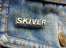 Skiver Pewter Pin Badge
