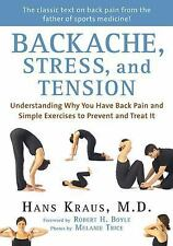 Backache, Stress, and Tension: Understanding Why You Have Back Pain and Simple E
